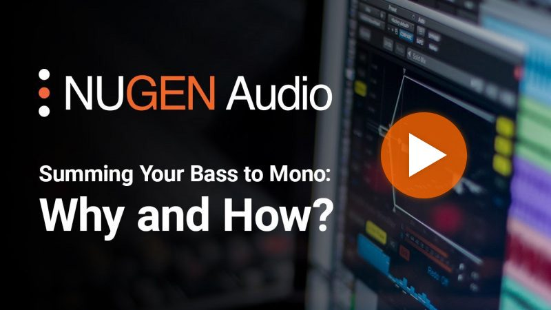 Summing Your Bass to Mono: Why and How?