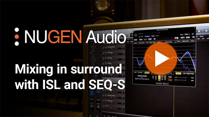 Mixing in surround with ISL and SEQ-S