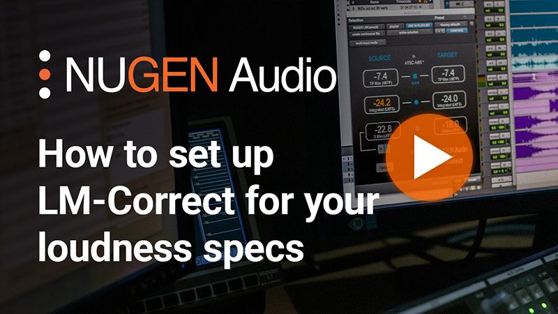 How to set up LM-Correct for your loudness specs